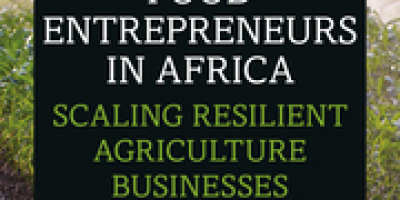 Food Entrepreneurs in Africa: Scaling Resilient Agriculture Businesses